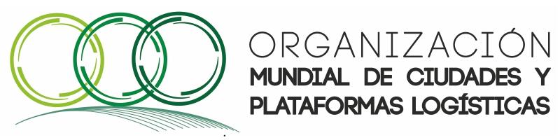 ORGANIZACION MUNDIAL DE CIUDADES Y PLATAFORMAS LOGISTICAS